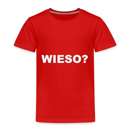 WIESO? - Kinder Premium T-Shirt