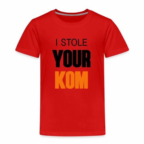 I Stole Your KOM - Kids' Premium T-Shirt