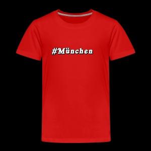 #Muenchen - Kinder Premium T-Shirt