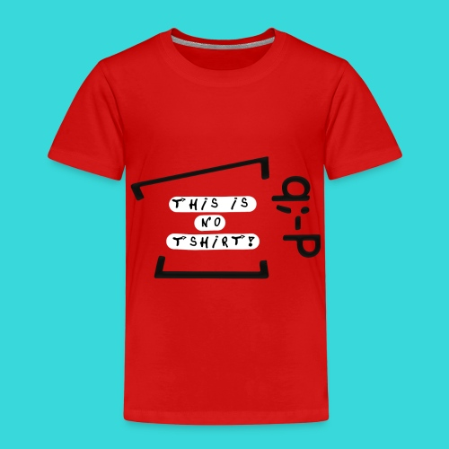 This is no tshirt! q;-P - Kinder Premium T-Shirt