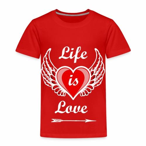 Life is Love - Kinder Premium T-Shirt