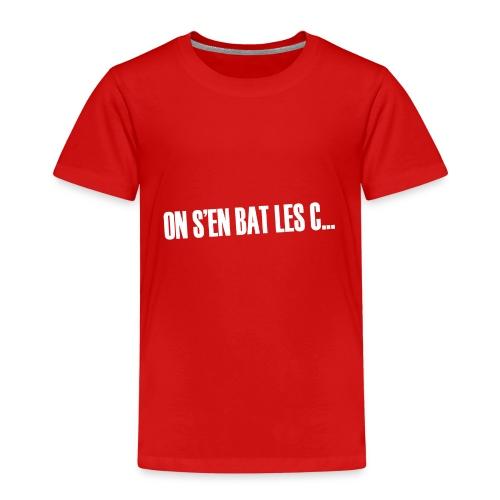 On s'en bat les couilles ;) - T-shirt Premium Enfant