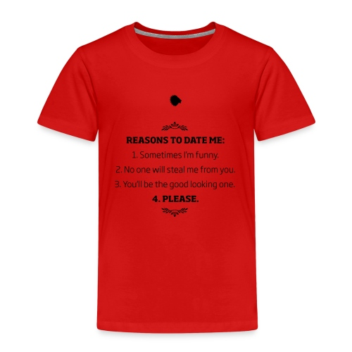 BOURROS REASONS TO DATE ME. - Kinder Premium T-Shirt