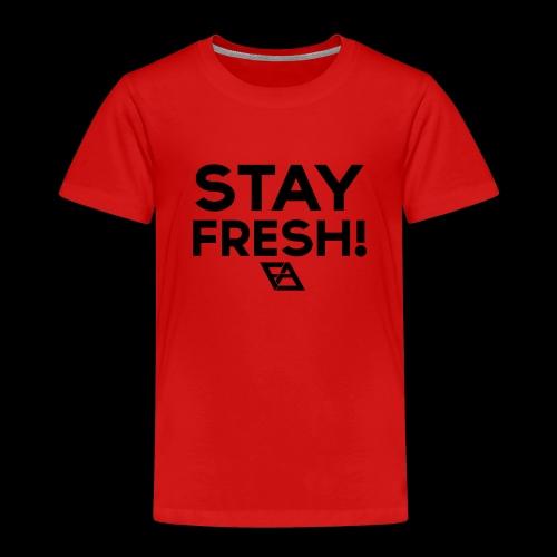 STAY FRESH! T-paita - Lasten premium t-paita
