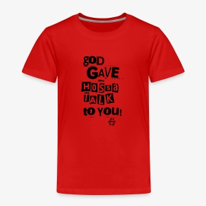 God gave Hossa Talk - Kinder Premium T-Shirt