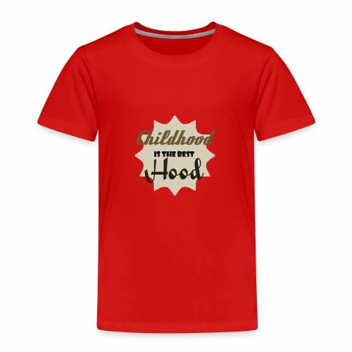 Childhood is the best Hood - Kinder Premium T-Shirt