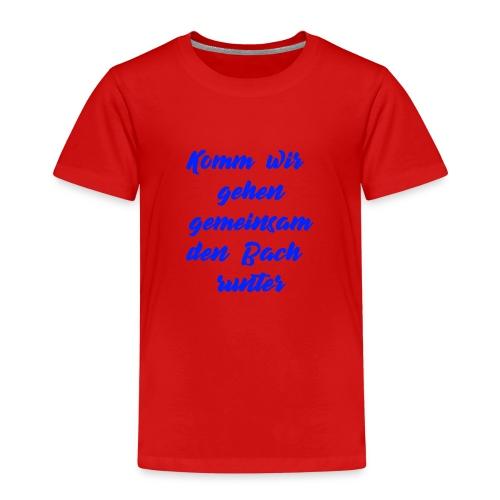 Komm wir gehen gemeinsam den Bach runter blau - Kinder Premium T-Shirt