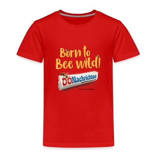 Born to bee wild - Kinder Premium T-Shirt