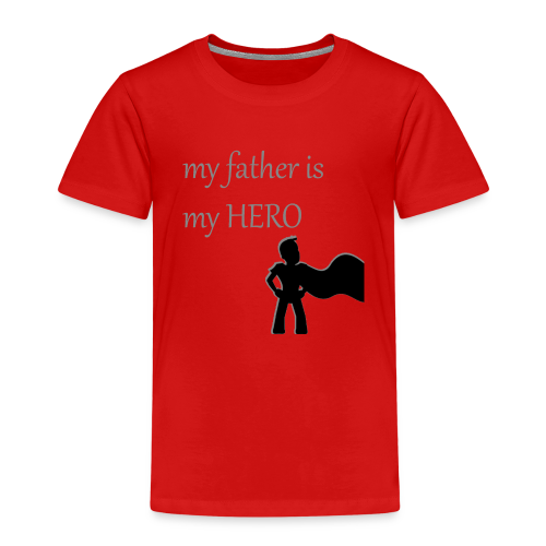 My Father is My Hero - Kinder Premium T-Shirt