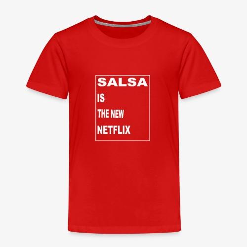 Salsa is the new Netflix - Kinder Premium T-Shirt
