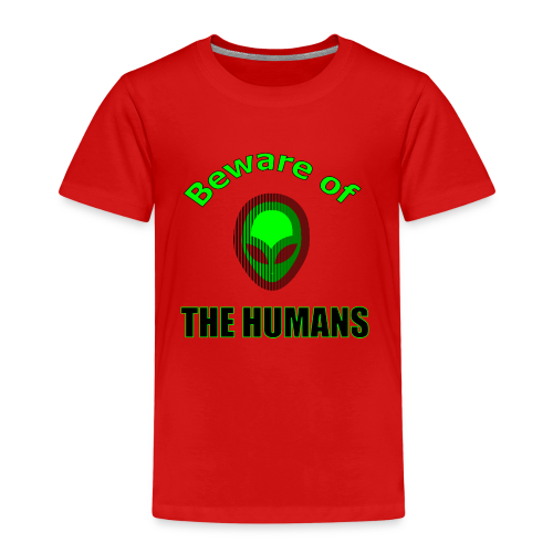 Beware of the Humans - Kinder Premium T-Shirt
