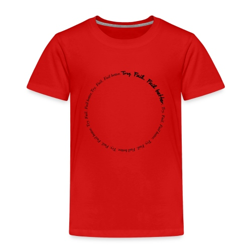 Try. Fail. Fail better. Message T-shirt - Maglietta Premium per bambini