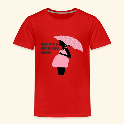 The birth of a child is divine miracle - Kinder Premium T-Shirt