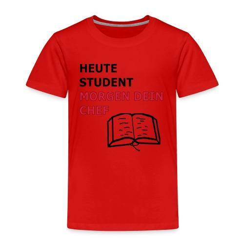 Student , morgen dein Chef Geschenk Geschenkidee - Kinder Premium T-Shirt