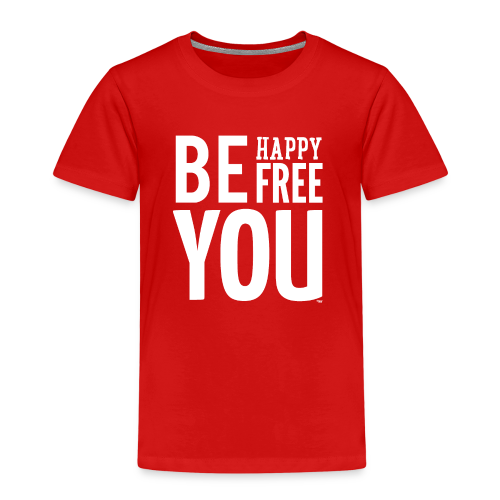 BE HAPPY. BE FREE. BE YOU - Kinderen Premium T-shirt
