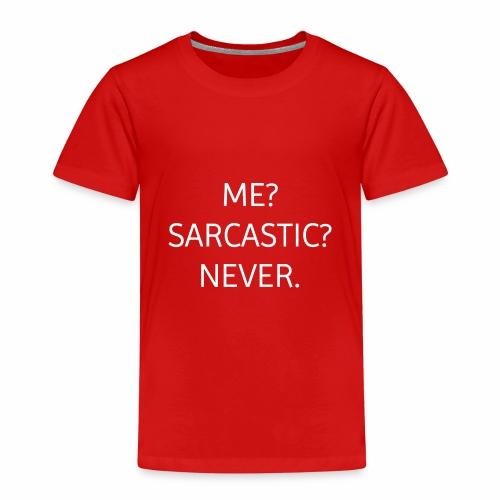 Ich? Sarkasmus? Nie. Geschenk oder Idee Spruch - Kinder Premium T-Shirt