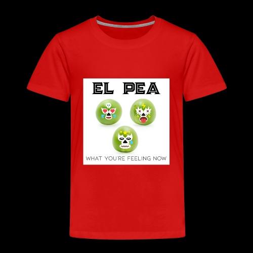 EL Pea - What You re Feeling Now - Kids' Premium T-Shirt