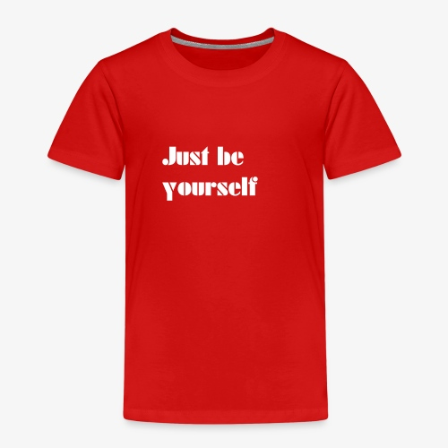 ++ Just be Yourself ! ++ - Kinder Premium T-Shirt