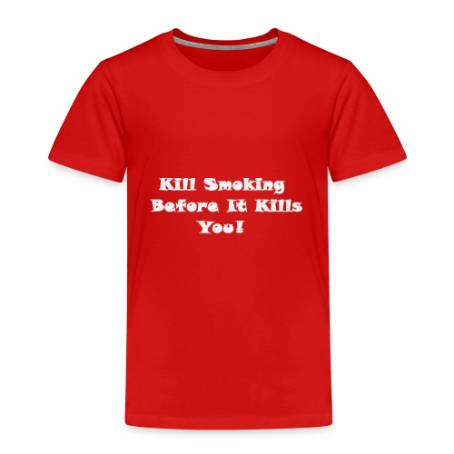 Kill smoking before it kills you png - Kids' Premium T-Shirt