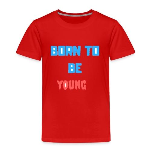 born to be young - Camiseta premium niño