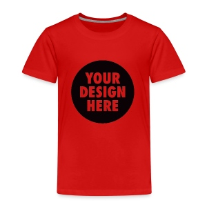 Your Design Here - Kinder Premium T-Shirt