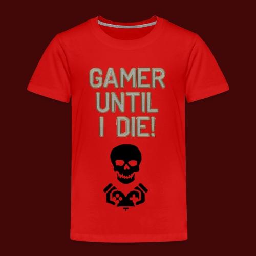 Gamer Until I Die! - Kids' Premium T-Shirt