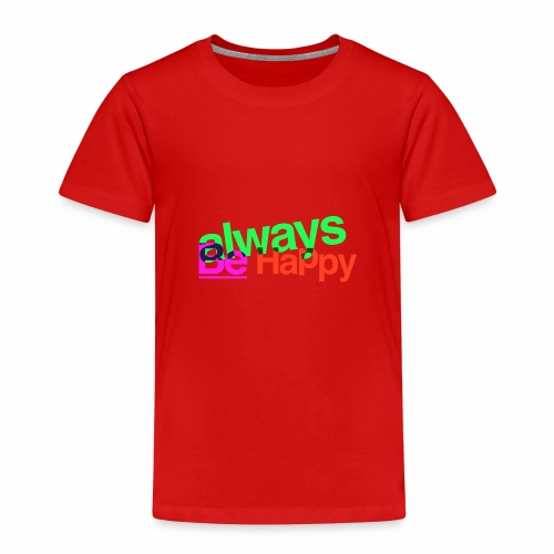 Always be Happy - Maglietta Premium per bambini