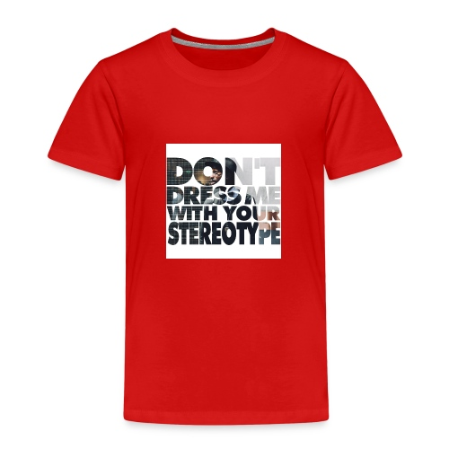 Stop Stereotyping me! - Kinder Premium T-Shirt