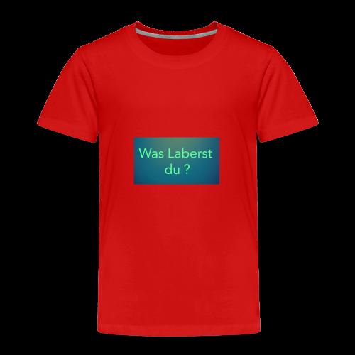 Was laberst du - Kinder Premium T-Shirt