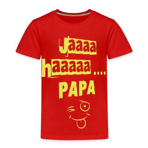 JaaaHaaa Papa - Kinder Premium T-Shirt