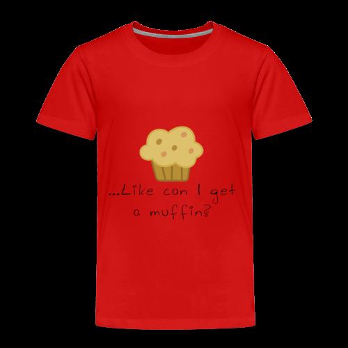 Can I get a muffin? - Kids' Premium T-Shirt