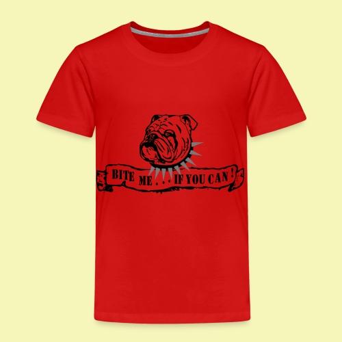 Bulldog - bite me if u can! - Kinder Premium T-Shirt