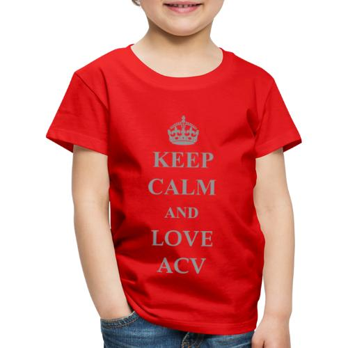 Keep Calm and Love ACV - Schriftzug - Kinder Premium T-Shirt