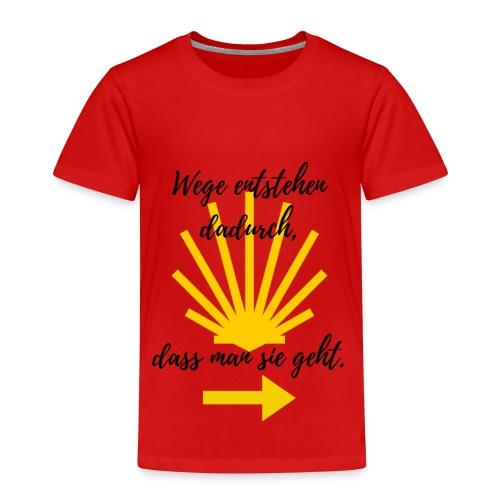 Jakobsweg , Wege entstehen, weil man sie geht. - Kinder Premium T-Shirt