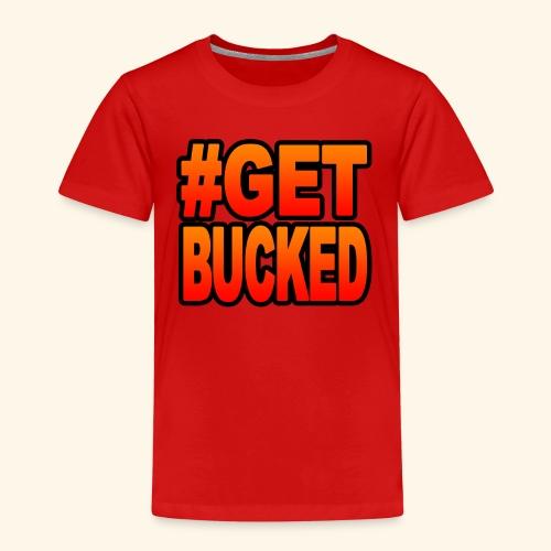 GetBucked - Kids' Premium T-Shirt