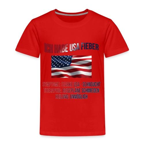 Ich habe USA-Fieber - Kinder Premium T-Shirt
