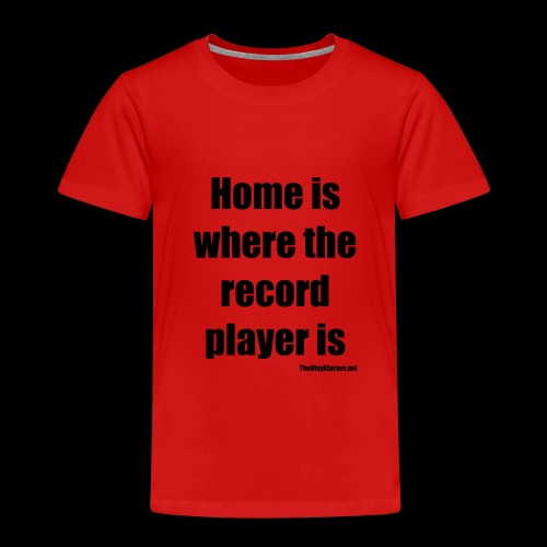 Home is where the record player is - Black - Lasten premium t-paita