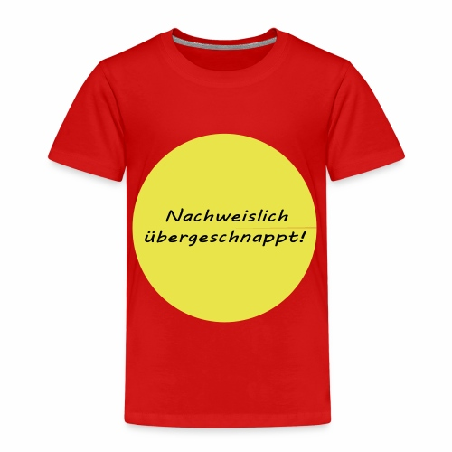 Nachweislich übergeschnappt - Kinder Premium T-Shirt