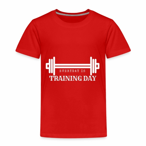 Everyday is Training Day/Fitness - Kinder Premium T-Shirt