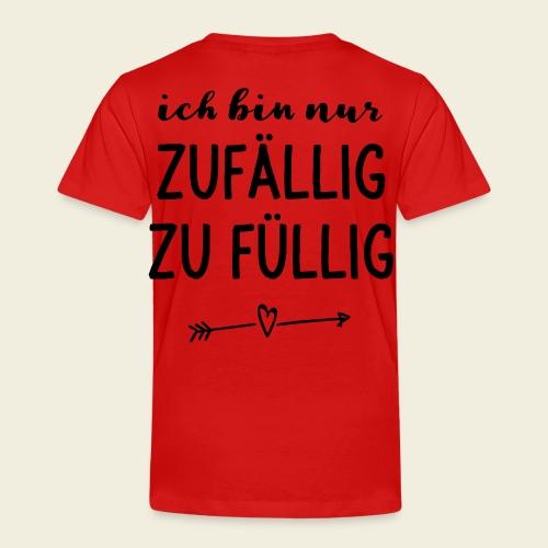 zufällig zu füllig - Kinder Premium T-Shirt