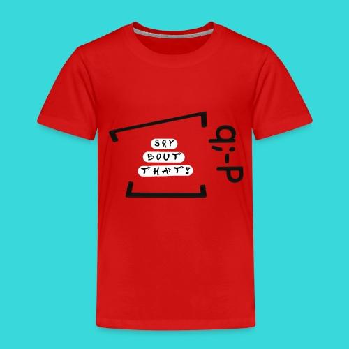 Sry bout that! q;-P - Kinder Premium T-Shirt