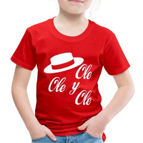 Ole,Ole y Ole (Hombre) - Camiseta premium niño