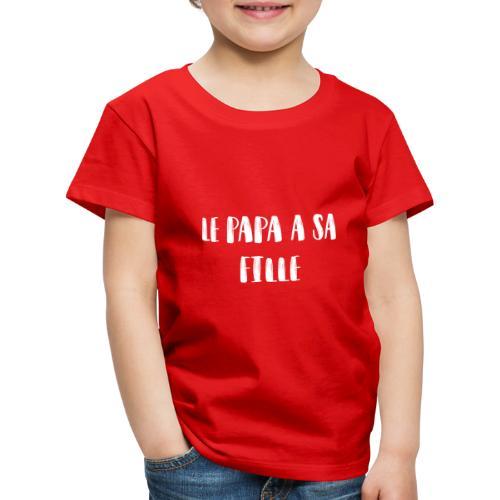 Le papa a sa fille - T-shirt Premium Enfant