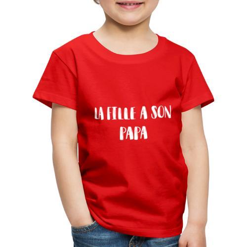 La fille a son papa - T-shirt Premium Enfant