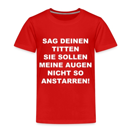 Sag deinen Titten weiss - Kinder Premium T-Shirt