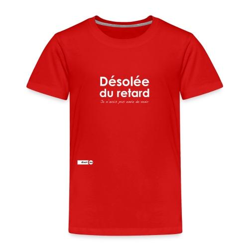 Désolée du retard, j'avais pas envie (femme) - T-shirt Premium Enfant
