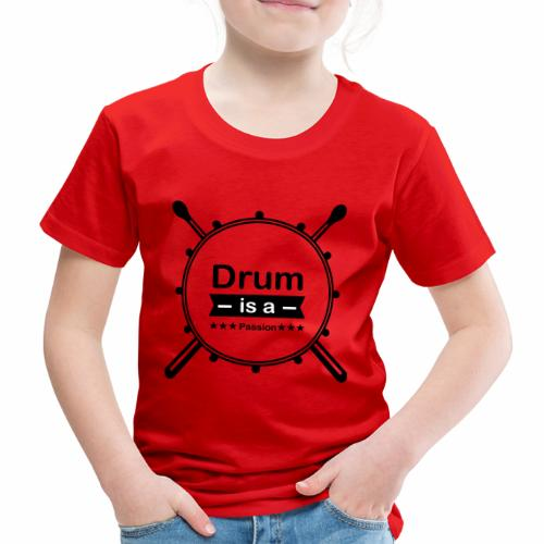 Drum is a passion - Kinder Premium T-Shirt