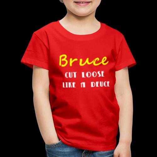 Cut loose like a deuce - Kids' Premium T-Shirt