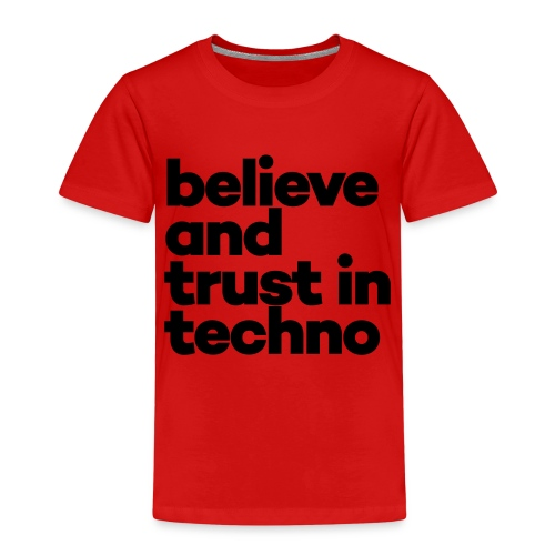 Believe trust in Techno - Kinderen Premium T-shirt