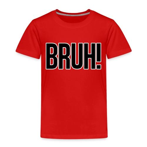 bruh - T-shirt Premium Enfant